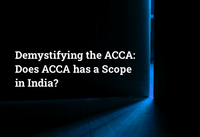 Demistifying the ACCA: does ACCA has a scope in India