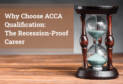 Why Choose ACCA Qualification: The Recession-proof Career