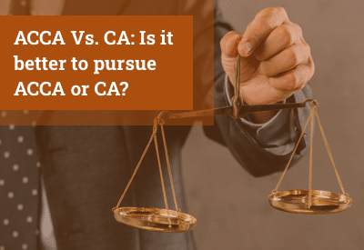 ACCA Vs. CA: Is it better to pursue ACCA or CA