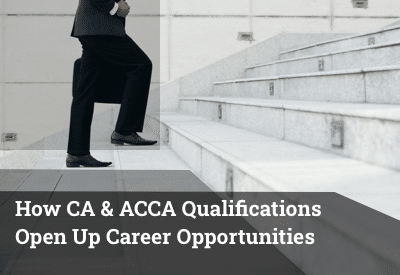 How CA and ACCA Qualifications Open Up Career Opportunuities